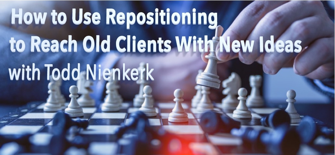 How to Use Repositioning to Reach Old Clients With New Ideas