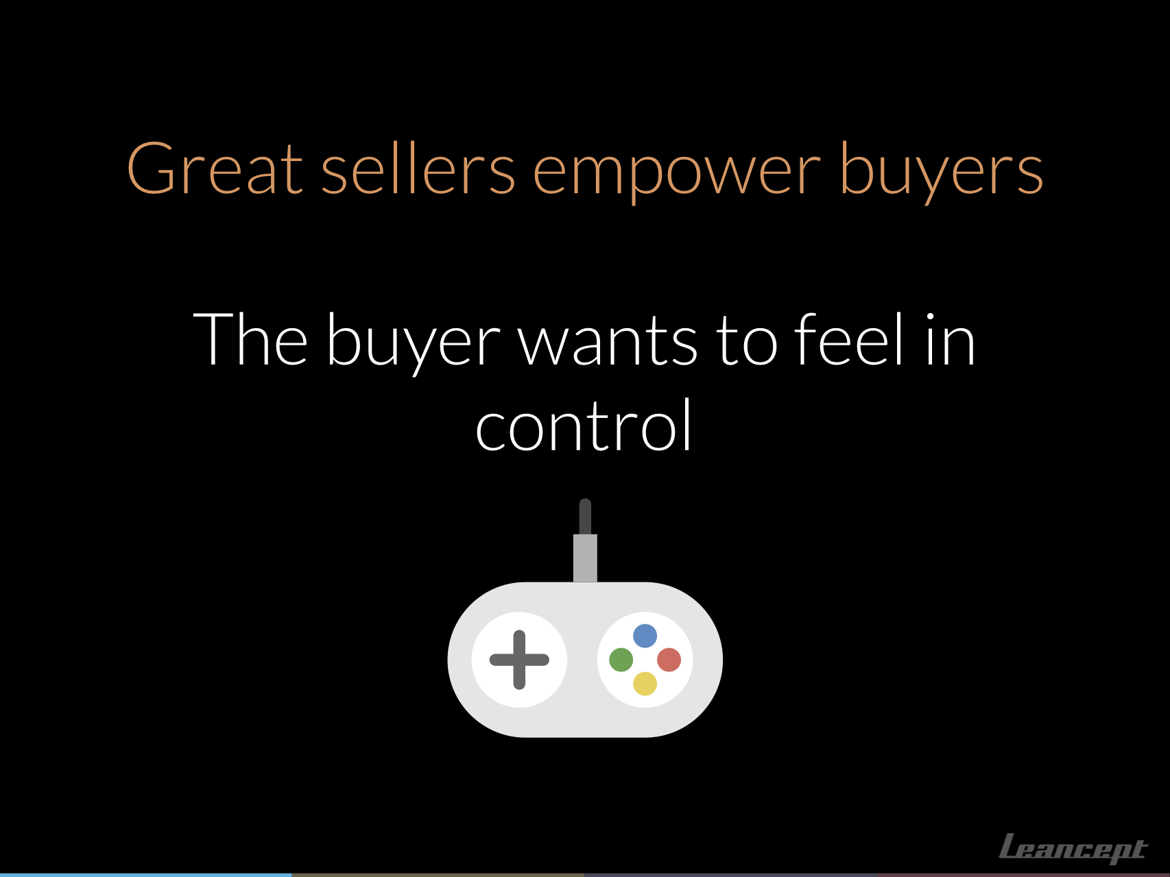 Great sellers empower buyers.