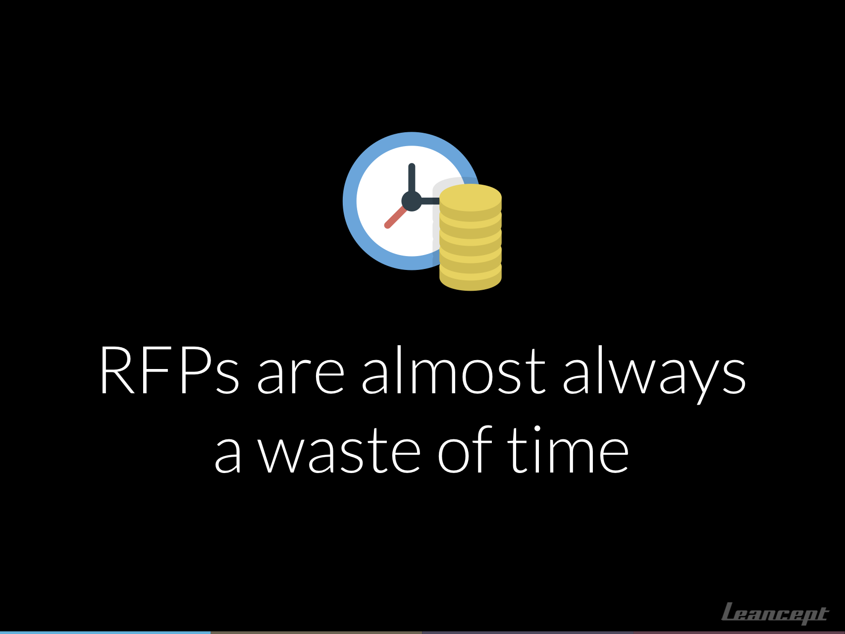 Not all RFPs are a waste of time, but most are. It's wise to learn how to tell the difference.
