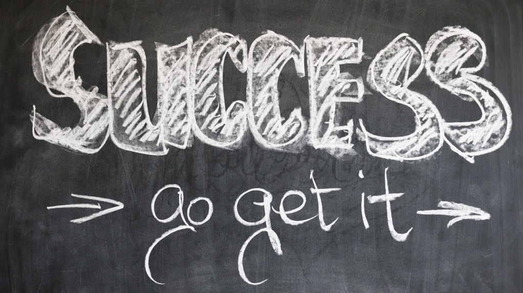 Keep your definition of success visible, ideally in plain sight on a wall.